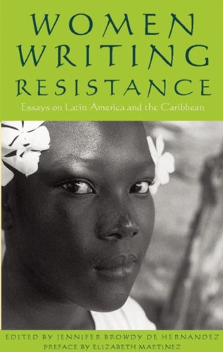 Women Writing Resistance: Essays on Latin America and the...