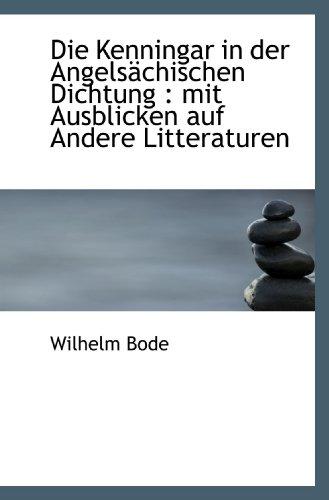 Die Kenningar in der AngelsÀchischen Dichtung : mit Ausblicken auf Andere Litteraturen