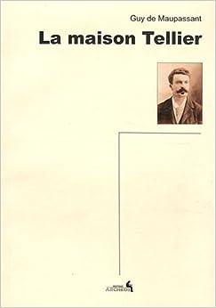 la maison tellier de maupassant 9782919351169 books