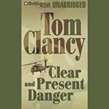 Clear and Present Danger (       UNABRIDGED) by Tom Clancy Narrated by J. Charles