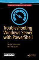 Troubleshooting Windows Server with PowerShell Front Cover