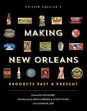 img - for Making New Orleans Products Pass & Present book / textbook / text book