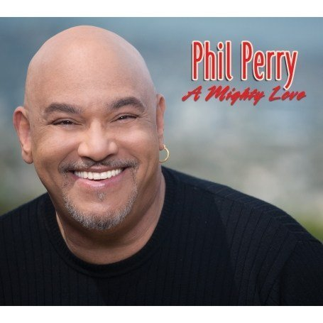 Phil Perry - A Mighty Love - Zortam Music