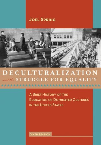 Deculturalization and the Struggle for Equality: A Brief...