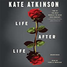 Life After Life: A Novel (       UNABRIDGED) by Kate Atkinson Narrated by Fenella Woolgar