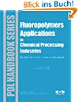 Fluoropolymer Applications in the Che...
