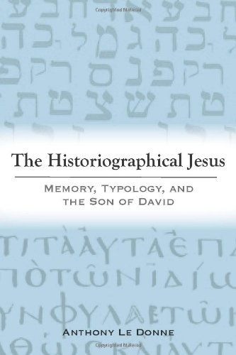 The Historiographical Jesus: Memory, Typology, and the Son of David