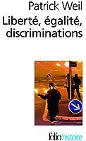Liberté, égalité, discriminations: L'«identité nationale» au regard de l'histoire