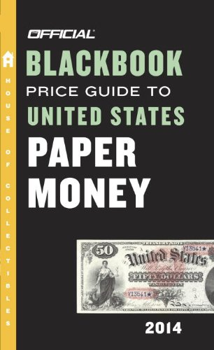The Official Blackbook Price Guide to United States Paper Money 2014, 46th Edition
