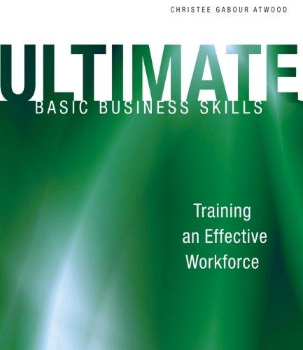 Ultimate Basic Business Skills: Training an Effective Workforce (Astd Ultimate Series)