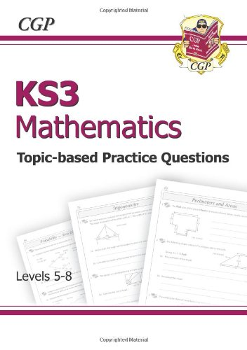 KS3 Maths Topic-Based Practice - Levels 5-8 (Pt. 1 & 2)