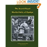 The Secret Royal Martial Arts of Ryukyu (German Edition)