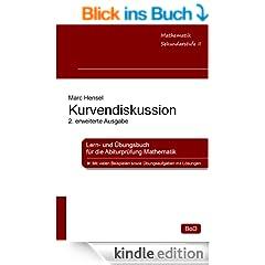 Kurvendiskussion: Lern- und �bungsbuch f�r die Abiturpr�fung Mathematik, 2. erweiterte Ausgabe