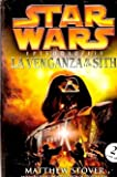 Star Wars, Episodio III/Star Wars, Episode III: La Venganza De Los Sith/ Revenge of the Sith (Spanish Edition) (8495070901) by Stover, Matthew Woodring