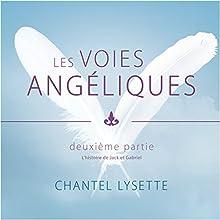 Les voies angéliques 2 | Livre audio Auteur(s) : Chantel Lysette Narrateur(s) : Danièle Panneton