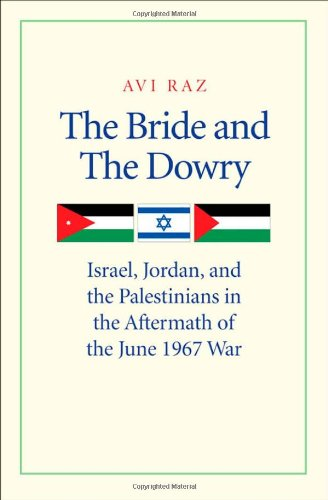 the-bride-and-the-dowry-israel-jordan-and-the-palestinians-in-the-aftermath-of-the-june-1967-war