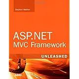 ASP.NET MVC Framework Unleashedby Stephen Walther