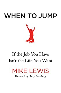 Book Cover: When to Jump: If the Job You Have Isn't the Life You Want