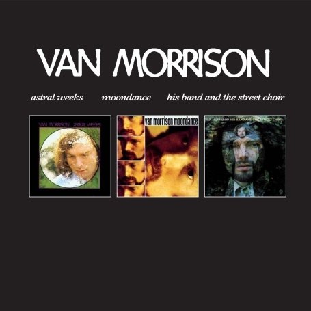 Van Morrison - Astral Weeks/Moondance/His Band and The Street Choir - Zortam Music