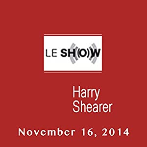 Le Show, November 16, 2014 | [Harry Shearer]