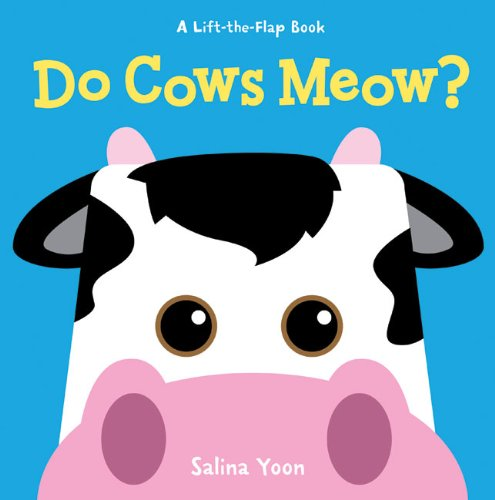 Do Cows Meow? (Lift-the-Flap Book)