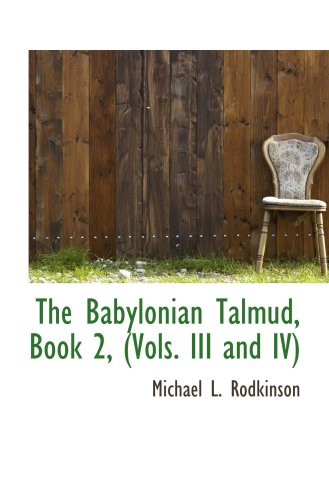 The Babylonian Talmud, Book 2, (Vols. III and IV)