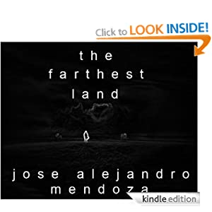 The Farthest Land (Shards of Eternity) Jose Alejandro Mendoza and Jessica Hahne