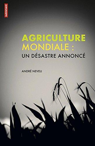Agriculture mondiale: Un désastre annoncé