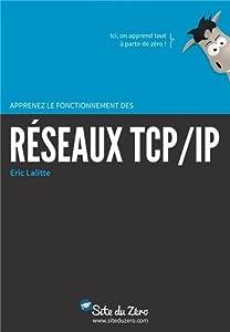 Apprenez le fonctionnement des réseaux TCP / IP [MULTI]