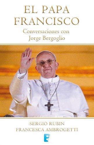 El Papa Francisco por Sergio Rubin y Francesca Ambrogetti