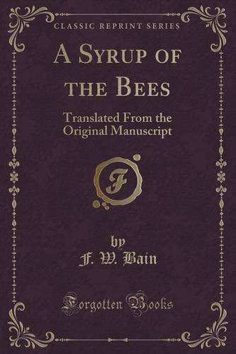 A Syrup of the Bees: Translated From the Original Manuscript (Classic Reprint)