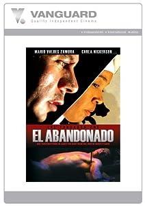 EL ABANDONADO: THE ABANDONED ONE