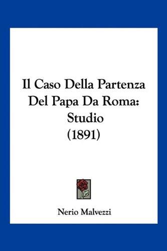 Il Caso Della Partenza del Papa Da Roma: Studio (1891)