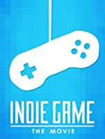 Indie Game The Movie [HD]
