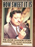 img - for How Sweet It Is: The Jackie Gleason Story book / textbook / text book