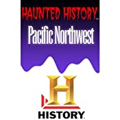A&E Haunted History: Haunted Pacific Northwest | [The History Channel]