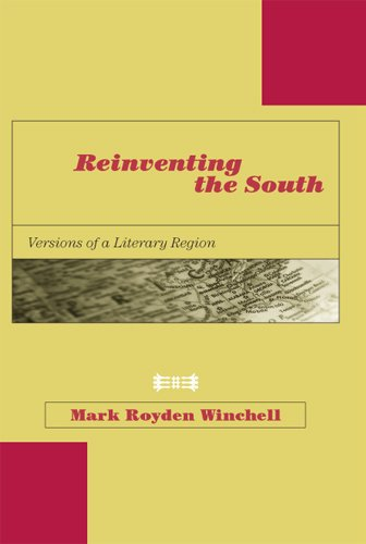 Reinventing the South: Versions of a Literary Region (American Literature)