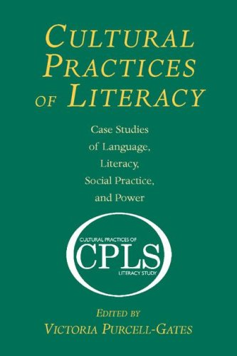 Cultural Practices of Literacy: Case Studies of Language,...