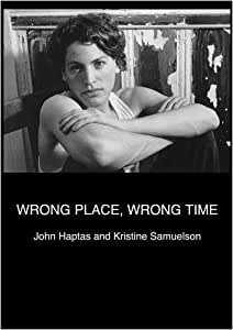 Wrong Place, Wrong Time (Institutional Use)