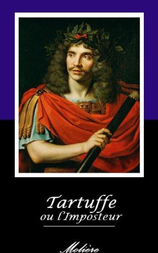 Jean-Baptiste Poquelin dit Molière - Tartuffe ou l'Imposteur. (Annoté) (French Edition)