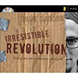 img - for The Irresistible Revolution: Living as an Ordinary Radical [MP3 Audio][Unabridged] (MP3 CD) book / textbook / text book
