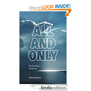 All and Only: The First Word, and the Last