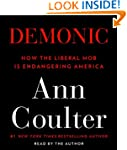Demonic: How the Liberal Mob Is Endan...