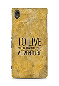 AMEZ to live will be an awfully big adventure Back Cover For Sony Xperia Z1 C6902