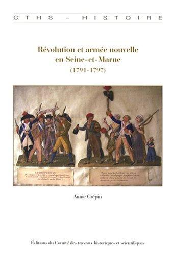 Révolution et armée nouvelle en Seine-et-Marne (1791-1797)