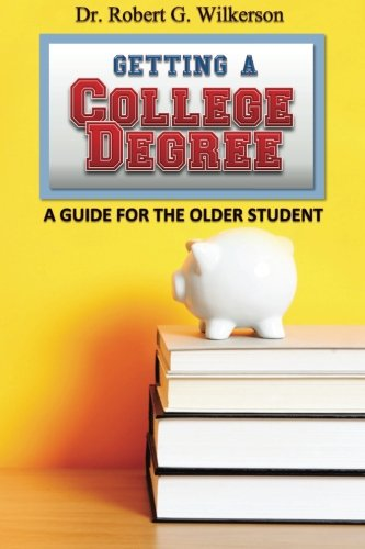 Getting A College Degree, A Guide For The Older Student