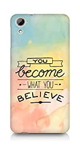 AMEZ you become what you believe Back Cover For HTC Desrie 826