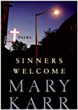 Sinners Welcome: Poems (0060776560) by Karr, Mary