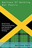 img - for Nations of Nothing But Poetry: Modernism, Transnationalism, and Synthetic Vernacular Writing (Modernist Literature and Culture) book / textbook / text book