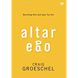 Altar Ego: A DVD Study: Becoming Who God Says You Are